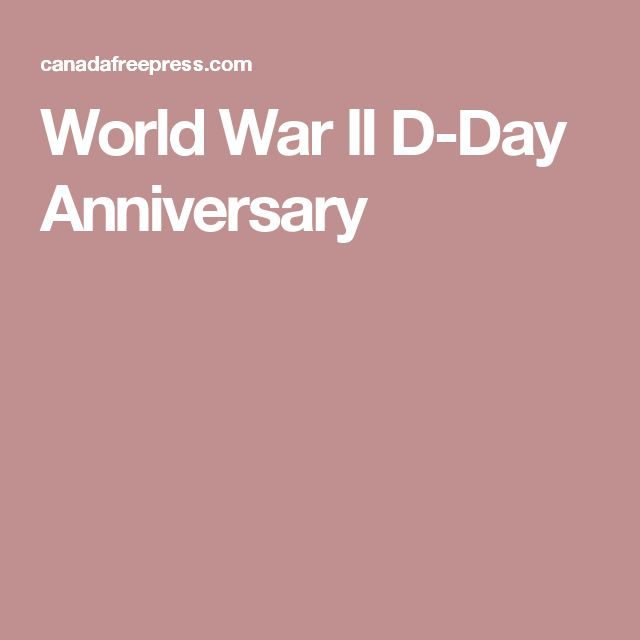 World War II D-Day Anniversary
