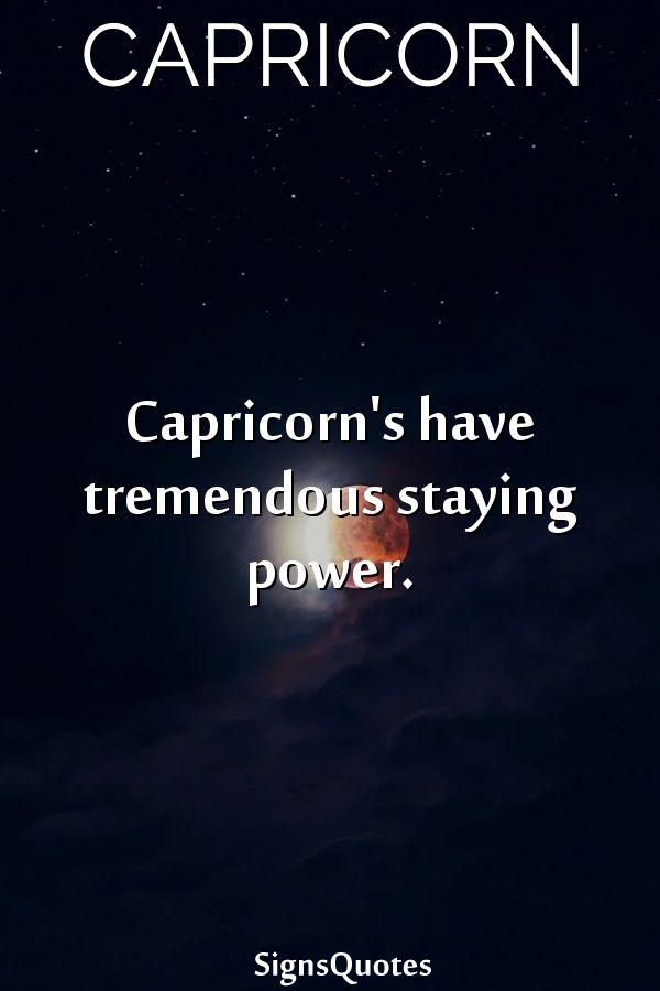 Capricorn's have tremendous staying power | Capricorns