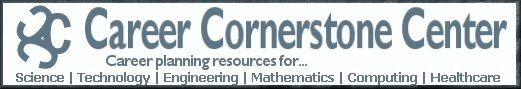 Career Cornerstone Center: Careers in Science, Technology, Engineering, Math and Medicine