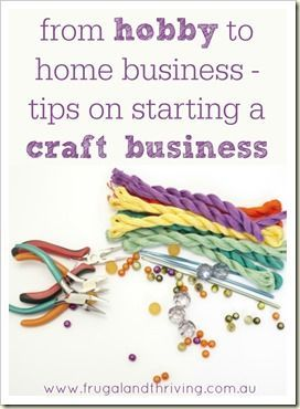 From hobby to home business - the things you need to consider before starting a craft home business to ensure your success and profits from Frugal and Thriving