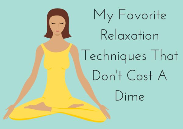 My Favorite Relaxation Techniques That Don't Cost A Dime | Forget out paying for a class, check out my favorite relaxation techniques that are free to do.