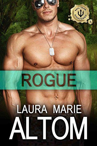 Rogue (SEAL Team: Disavowed Book 1) by [Altom, Laura Marie]