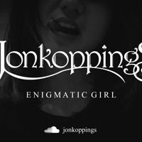 Enigmatic Girl by Jonkoppings on SoundCloud