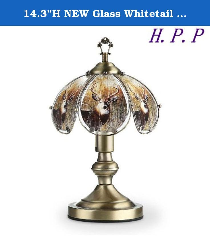 14.3''H NEW Glass Whitetail Deer Touch Table Lamp comes with Gold Finish Base. These glass panels will always look great! The touch sensor gives you 3 light level settings with only a touch to any metal part of the lamp. The gold finish looks great with only minimal care. (Care instructions with lamp.) Changing your light level is as easy as 1-2-3. One touch on the metal gives you the lowest light level, a second touch gives you medium light and a third touch sets you lamp to its highest...
