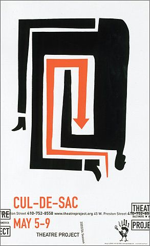 One of my all time favourite posters  by Dave Plunkett of Spur Design  for the play Cul De Sac / Theatre Project  Love  Influenced by Saul Bass
