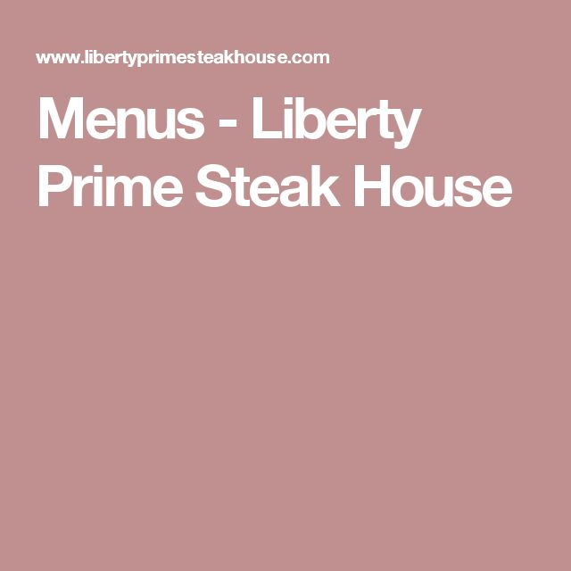 Menus - Liberty Prime Steak House