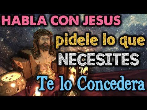 HABLA con JESÚS y PÍDELE lo que NECESITES 🙏 TE LO CONCEDERÁ 😲 ORACIÓN …