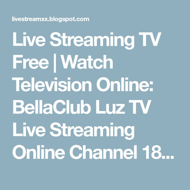 Live Streaming TV Free | Watch Television Online: BellaClub Luz TV Live Streaming Online Channel 18+ Adult