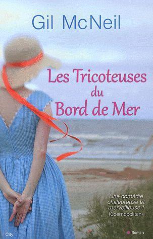 Les Tricoteuses du bord de mer. Gil McNeil - Decitre - 9782824601694 - Livre