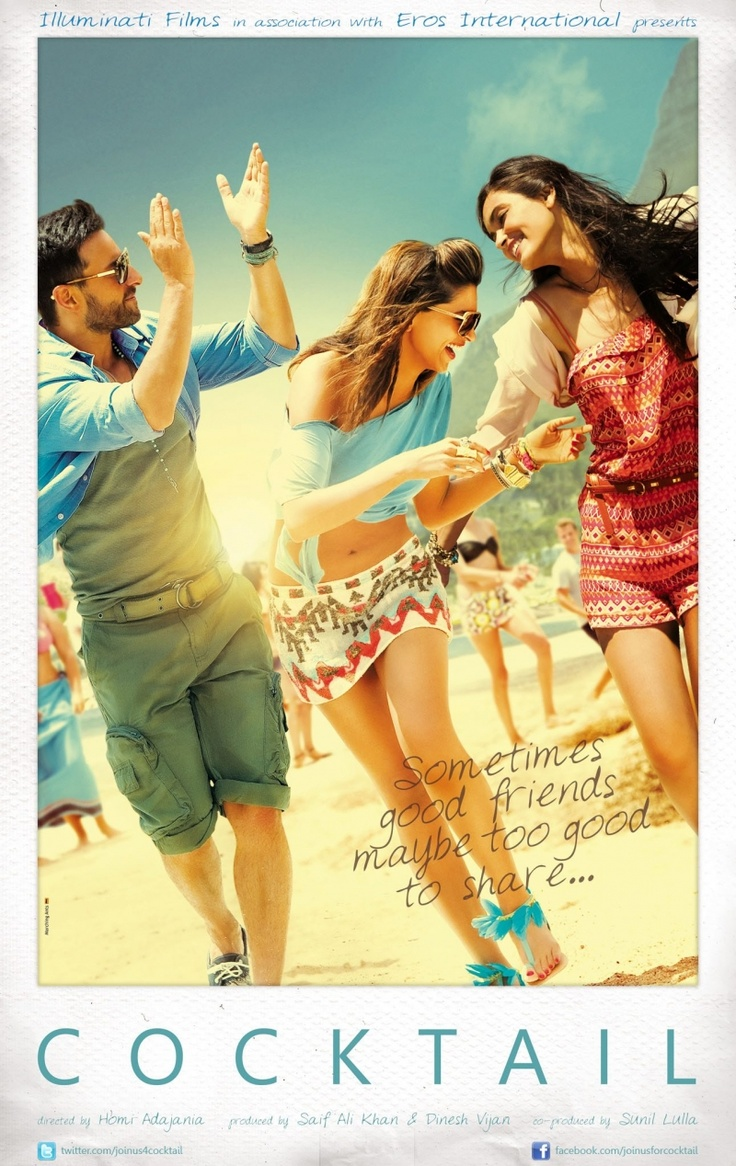 cocktail...an awesome movie..!! Deepika- u r so faduu... Diana- totaa... Saif-no comments.. :I