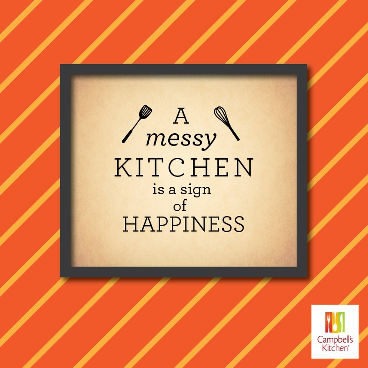 A Messy Kitchen Is A Sign Of Happiness