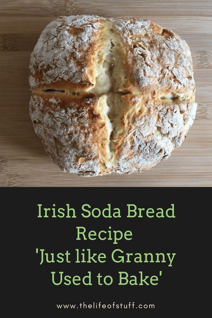 A Homemade Irish Soda Bread Recipe – Just Like Granny Used to Bake