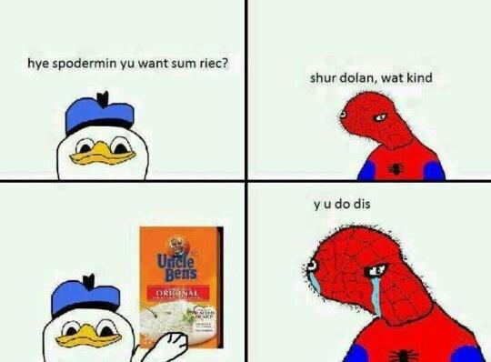 Spoderman comics so funny.  Dyin