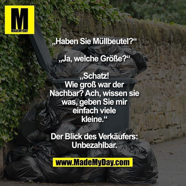 Haben Sie Mullbeutel Ja Welche Grosse Schatz Wie Gross War In 2020 Lustige Spruche Lustig Memes Humor