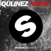 Qulinez - Noise (Original Mix) by Spinnin' Records on SoundCloud