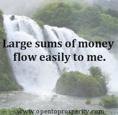 Large sums of money flow easily to me...
