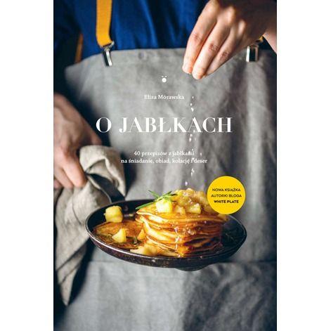 """READ! Eliza Mórawska """"O jabłkach"""", wyd. Full Meal, 2014 (PL)"""