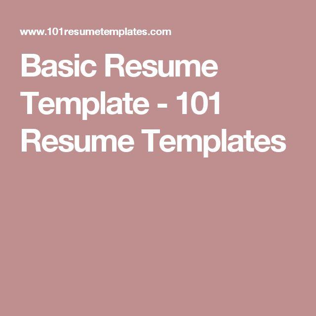 basic resume template 101 resume templates free printable resume pinterest simple resume template simple resume and free printable