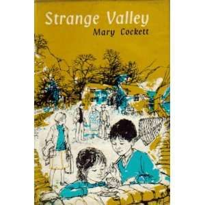 Strange Valley,  Mary Cockett.