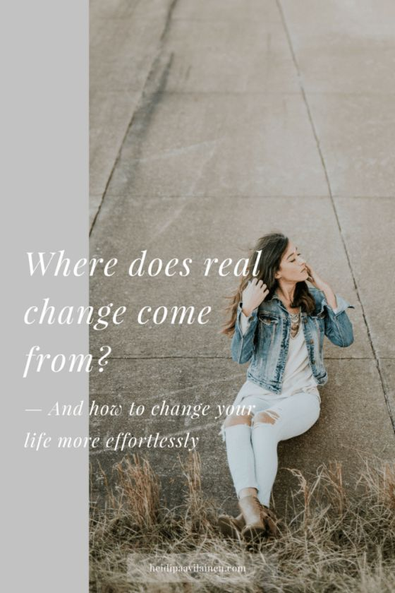Where does real change come from – And how to change your life more effortlessly. Click through to read the post.   Relationship advice   Self-help for women   Relationship problems   Find love   Spiritual guidance   Three Principles  