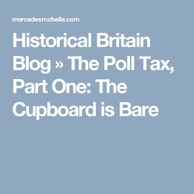 Historical Britain Blog » The Poll Tax, Part One: The Cupboard is Bare