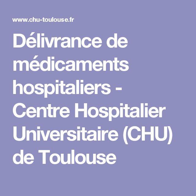 Délivrance de médicaments hospitaliers - Centre Hospitalier Universitaire (CHU) de Toulouse