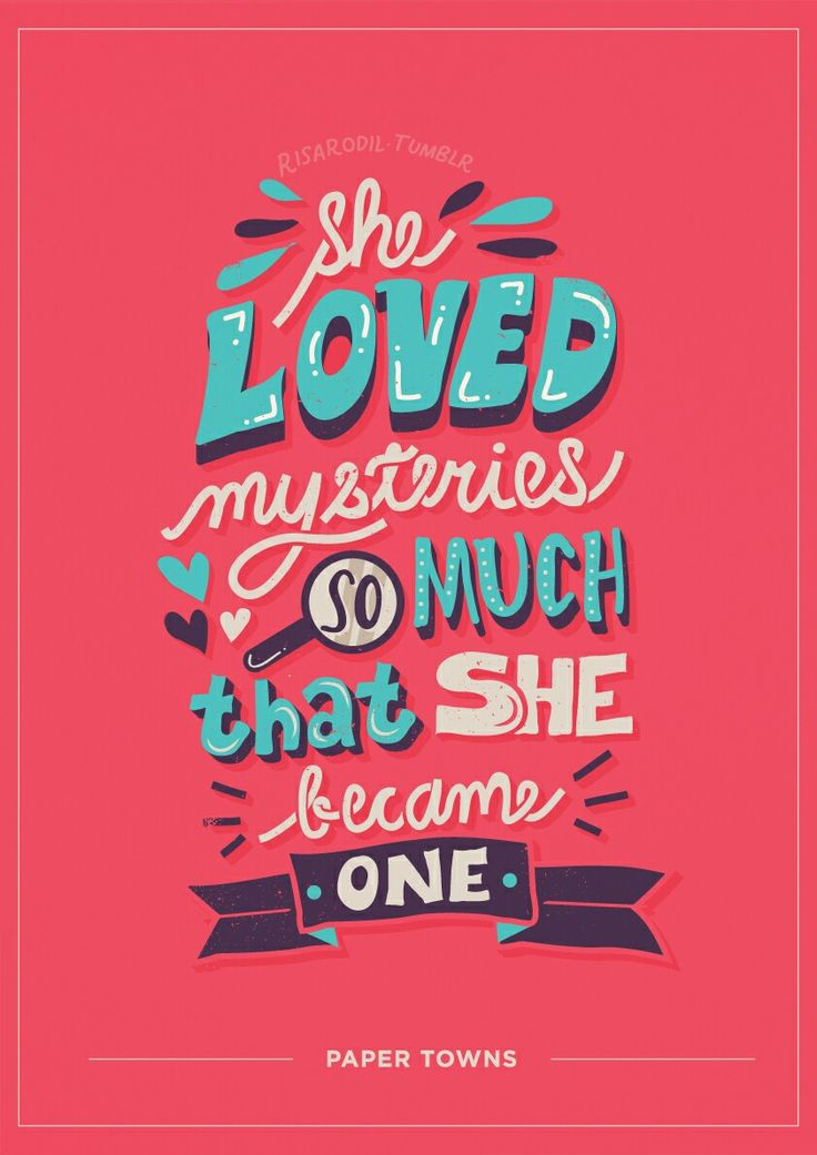 """""""She loved mysteries di much that age became one"""" Margo Roth Spiegleman* paper towns*John Green*books"""