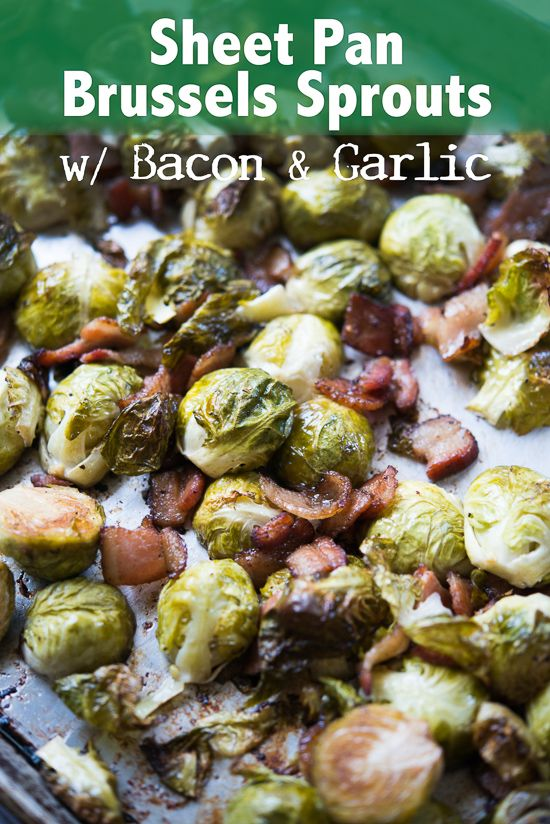 Easy brussels sprouts recipes roasted on sheet pan. One pan roasted brussels sprouts, bacon, garlic for best thanksgiving brussels sprouts recipe side dish