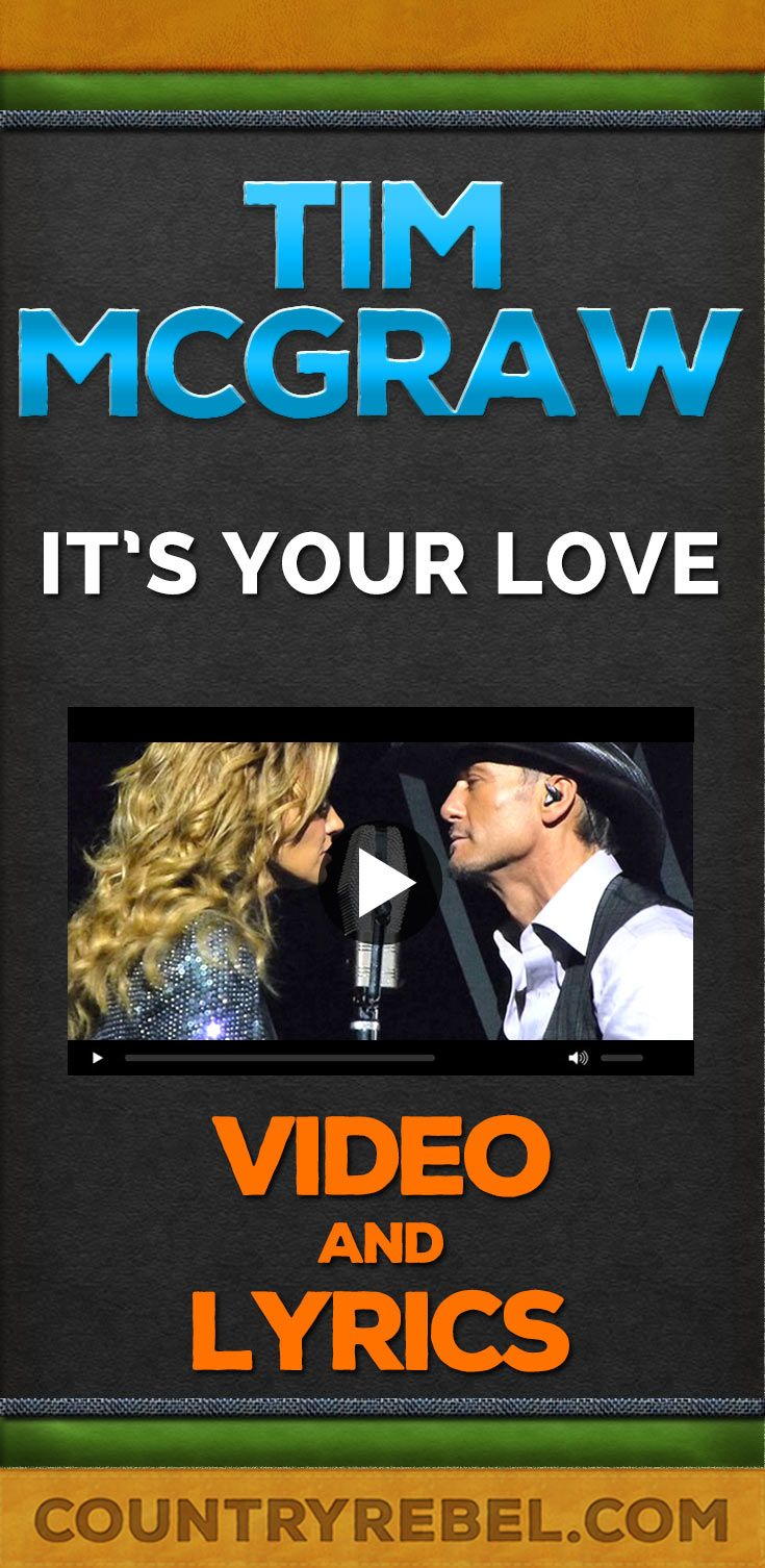 Tim McGraw Songs - Its Your Love Lyrics and Country Music Video http://countryrebel.com/blogs/videos/14964775-tim-mcgraw-feat-faith-hill-its-your-love-video