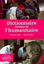 Francisco Rubio et Christelle Huré, Dictionnaire pratique de l'humanitaire, Edition Ellipses, 2010
