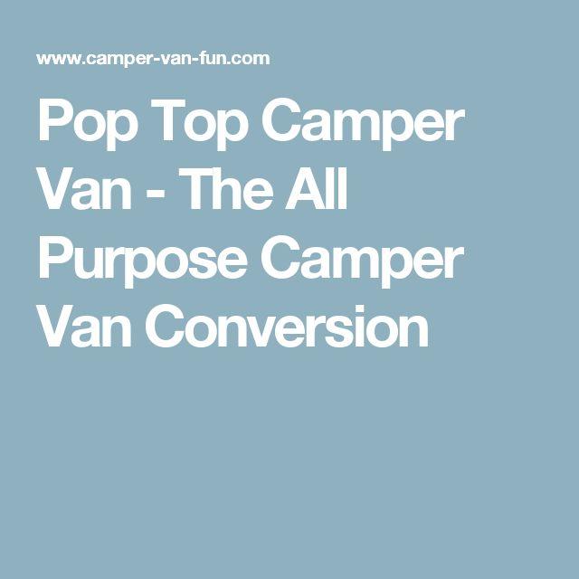 Pop Top Camper Van - The All Purpose Camper Van Conversion