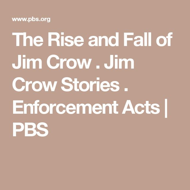 a history of the rise and fall of jim crow and the black codes The rise and fall of jim crow by and of black reaction to it is a story that belies the glib celebratory prose still found in some american history school.