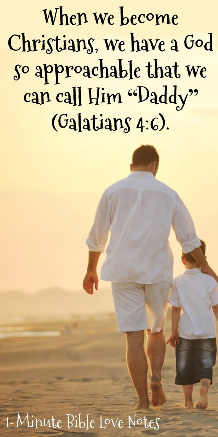 "What an amazing truth: We Can Call God ""Daddy"" - Abba Father - Galatians 4:6. This 1-minute devotion will encourage and inspire you."