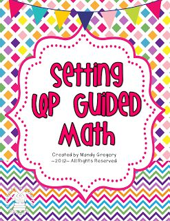 Mandy's Tips for Teachers: Setting Up Guided Math- FREEBIE - Describes first days of setting up guided math