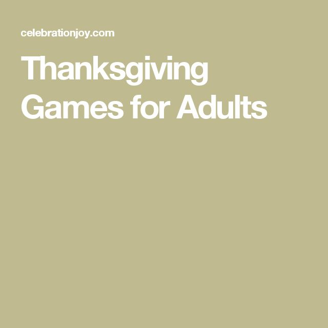 Best 25 thanksgiving games ideas on pinterest for Thanksgiving activities for adults