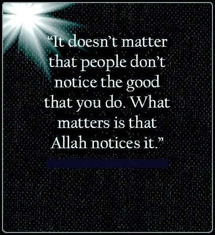 Allah notices it.
