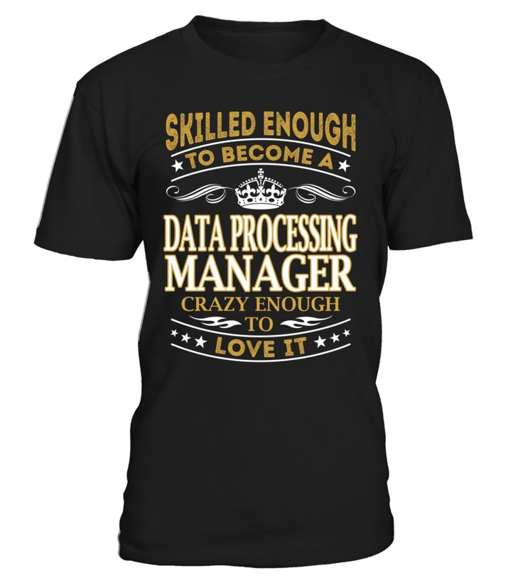 Data Processing Manager - Skilled Enough To Become #DataProcessingManager
