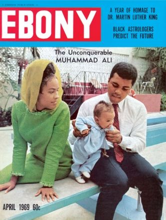 """The Unconquerable"" Muhammad Ali w/ his  family on the cover of Ebony magazine. (April 1969)"