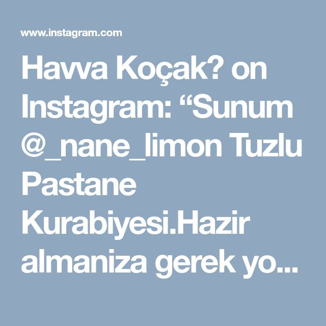 """Havva Koçak💐 on Instagram: """"Sunum @_nane_limon Tuzlu Pastane Kurabiyesi.Hazir almaniza gerek yok kendinizde yapabilirsiniz.Harika hem uzun sure taze kaliyor👌🍃 TUZLU…"""" • Instagram"""