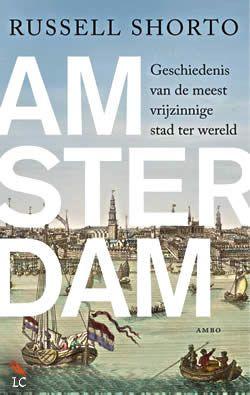Amsterdam van Russell Shorto   ISBN:9789026323997, verschenen: 2013, aantal paginas: 384 #RusselShorto #Amsterdam - Amsterdam is wereldberoemd. Iedereen kent de grachten en de Wallen, de musea en de coffeeshops, de fietsers en de trams, en natuurlijk de tolerantie die al eeuwenlang een voorbeeld is voor de hele Westerse wereld...