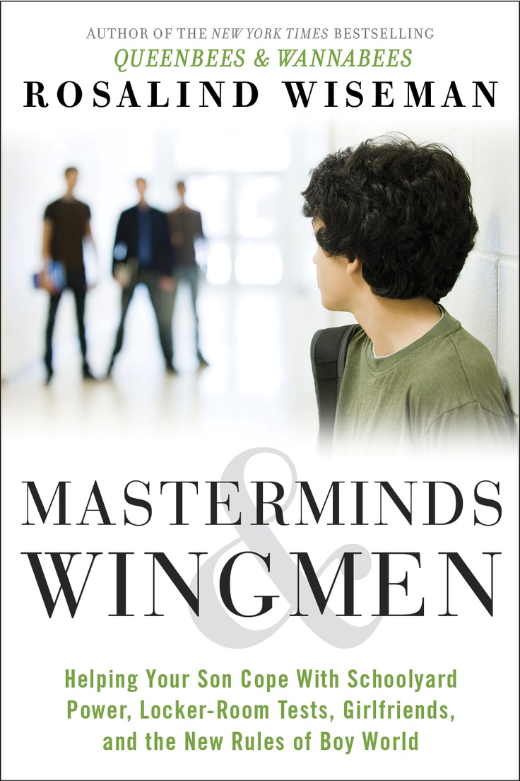 Masterminds & Wingmen Helping Our Boys Cope with Schoolyard Power Locker  Room Tests Girlfriends & the New Rules of Boy World by Rosalind Wiseman