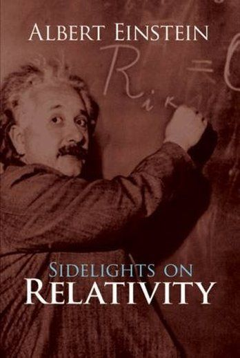 'Sidelights on Relativity' by Albert Einstein  (Author)  #Great #World #Science #Classics #Books #Western #Canon