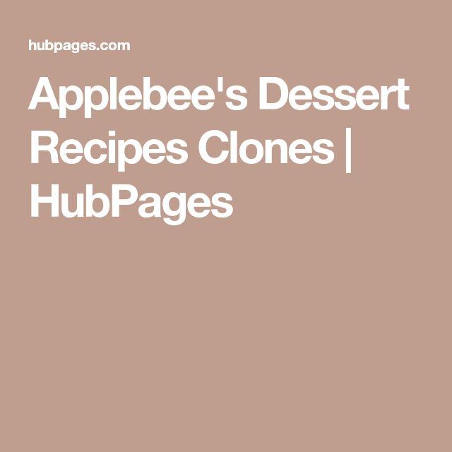 Applebee's Dessert Recipes Clones | HubPages