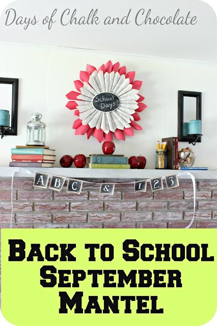 Back to School Mantel (September Decor) from @DaysofCandC (discovered on  @thecraftblog. Decorating IdeasDecor ...