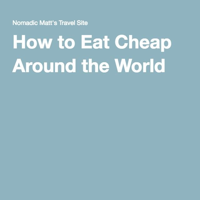 How to Eat Cheap Around the World