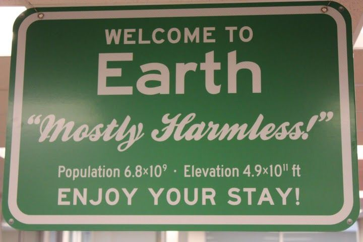 LoL: Decor, Building, Books Jackets, Galaxies, Welcome Signs, Harmless, Earth, Hitchhiking Guide, Douglas Adam