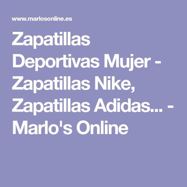 Zapatillas Deportivas Mujer - Zapatillas Nike, Zapatillas Adidas... - Marlo's Online