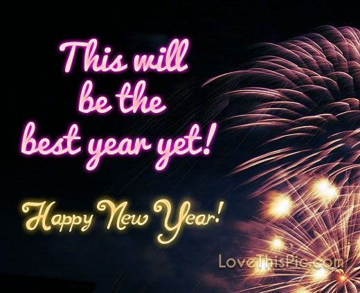 This will be the best year yet quotes new years new year happy new year new years quotes new years eve new years comments new years eve quotes happy new years eve happy new years quotes happy new year 2016 2016 happy new years quotes for friends 2016 quotes
