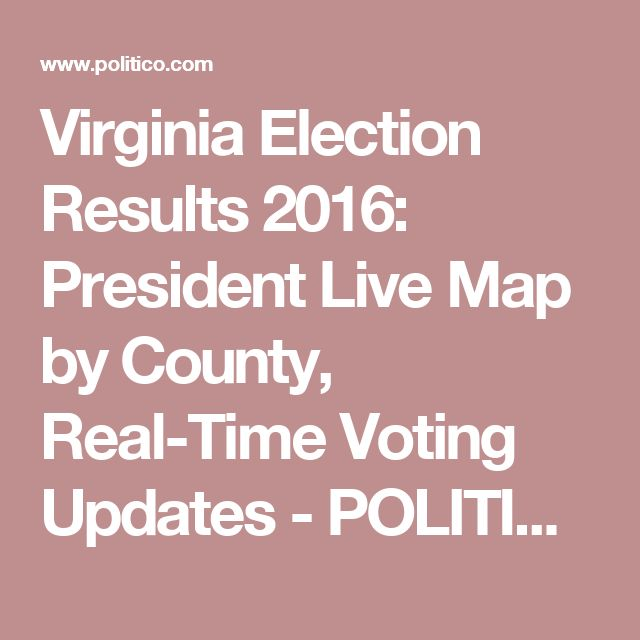 Virginia Election Results 2016: President Live Map by County, Real-Time Voting Updates - POLITICO
