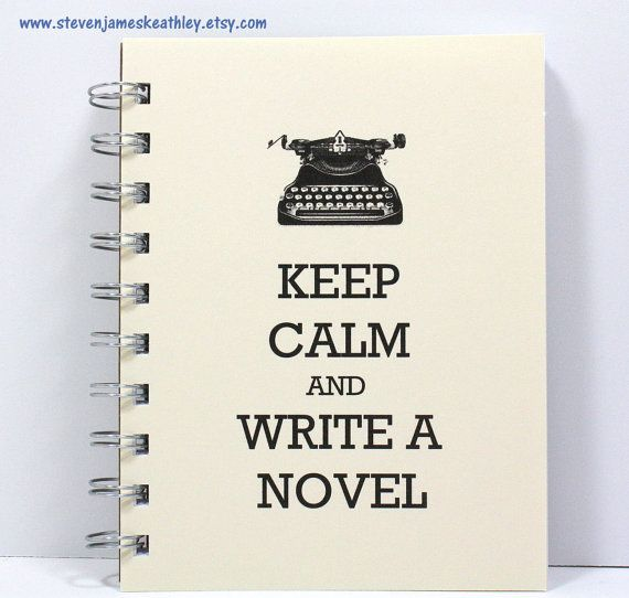76 best writing essentials images on pinterest writers sign journal diary spiral notebook sketch book keep calm and write a novel ivory solutioingenieria Image collections